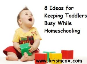 8 Ideas for Keeping Toddlers Busy While Homeschooling