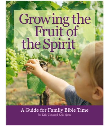 Growing the Fruit of the Spirit in Your Children