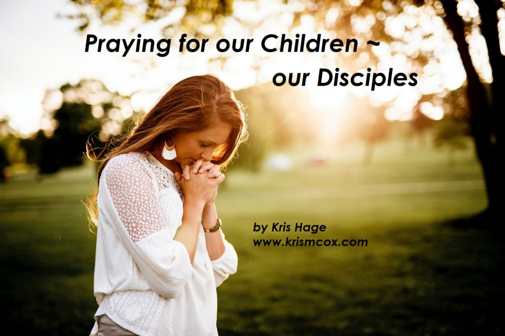 Praying for Our Children~ Our Disciples