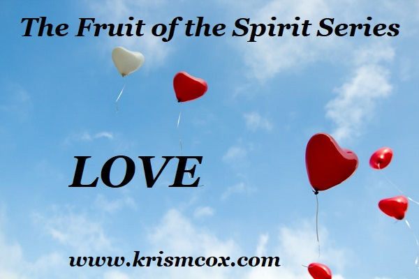 The Fruit of the Spirit Series: LOVE