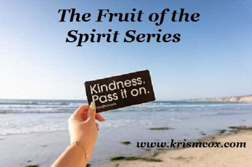 The Fruit of the Spirit Series ~ KINDNESS