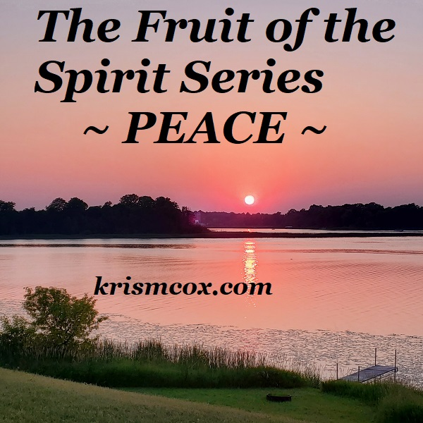 The Fruit of the Spirit Series ~ PEACE