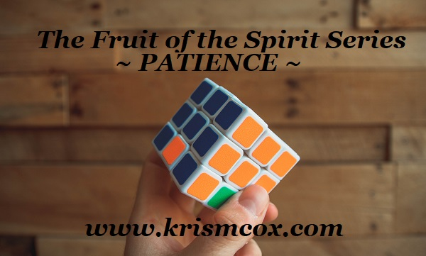 The Fruit of the Spirit Series ~ Patience