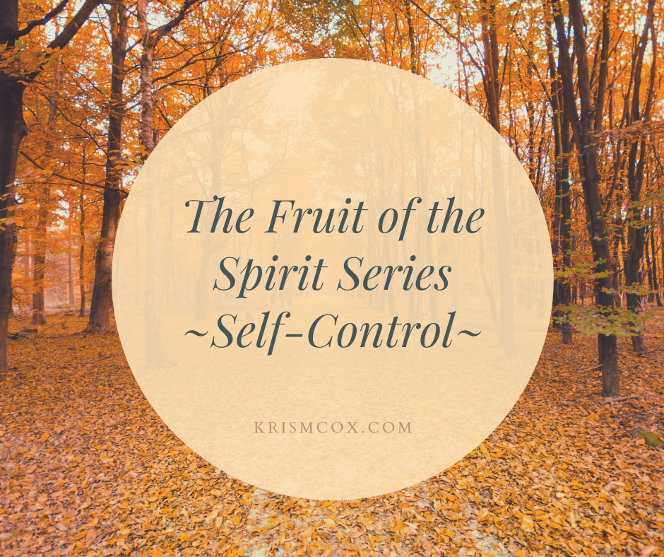 The Fruit of the Spirit Series ~ Self-Control